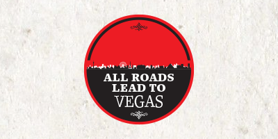 All Roads Lead to Vegas